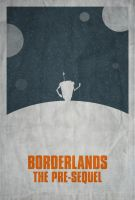 Borderlands: The Pre-Sequel Minimalist Poster by disgorgeapocalypse