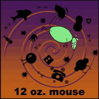 12 oz. mouse by herman-the-handyman