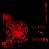 Octopi Are Lovers by CaptainDeath