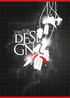 Live For Design by ashlea88