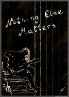 Metallica's Nothing Else Matters song poster by GreGfield