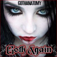 Goth Again - Gothanatomy by MelodyMassive
