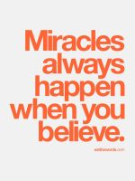 Miracles always happen. by eatthewords