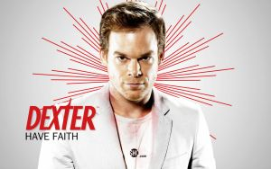 Dexter Have Faith Wallpaper by iNicKeoN