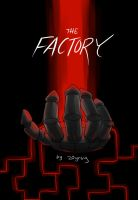 The Factory: Cover Page by 20yrsy