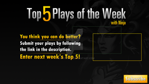 Concept: Top 5 Plays of the week with Ninja by Moonymage