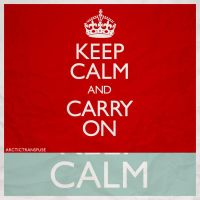 Keep Calm and Carry On by arcticTransfuse