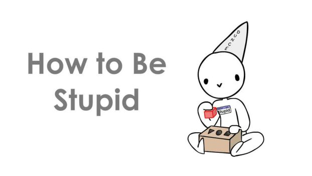 How to be Stupid by JaidenAnimations