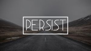 Persist by Cthulhu1976