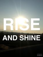 Rise and Shine by HarmsWayApparel