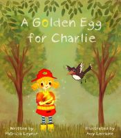 A Golden Egg for Charlie by SpaceCadetAmy