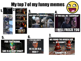 My top 7 of my funny memes by JackFrost-LCDA
