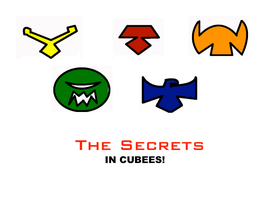 The Secrets Cubees by BobTheEgg