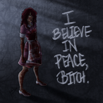 I Believe In Peace, Bitch by CrystallineColey