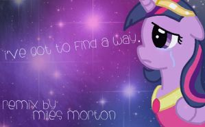 I've Got to Find a Way. (For Miles) by xXAnime1996Xx