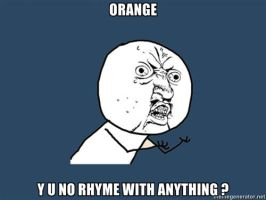 Y U NO: orange by lulzypop