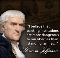 Thomas Jefferson on Banks by fourdaysfromnow