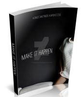 Make it Happen by CThersippos