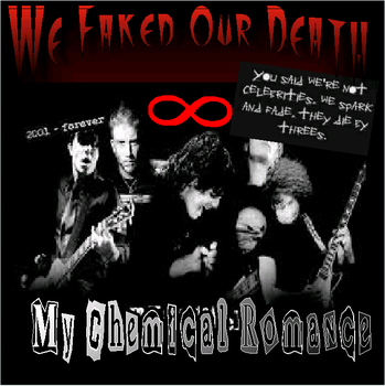 We Faked Our Death (concept MCR reunion album) by blackparadepoisonx18