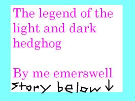 The legend of the light and dark hedgehog chap 1 by emerswell