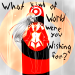 What Kind of World are you Wishing For? (spoilers) by twiliunicorn