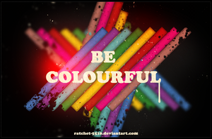 Be Colourful by Ratchet-5510