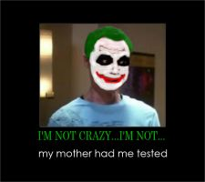 Dr. Cooper as the Joker 'I'm NOT Crazy...I'm NOT' by gamera68
