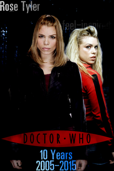 Doctor Who 10 Years Poster: Rose Tyler by feel-inspired