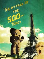The attack of the 500ft Teddy by chedoy