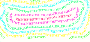 A wordful of YEETS by JustDrawandLive