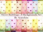 Sweet Buildings - 8 Backgrounds Set by Ayandora