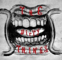 The Dirty Things by MorganBlindness
