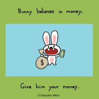 Bunny believes in money by sebreg