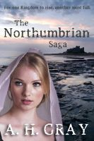 Book cover - The Northumbrian Saga by A.H. Gray by CathleenTarawhiti
