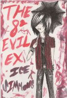 The 8th evil ex ice simmons by SweetlyDarkLullaby