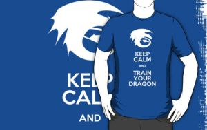 Keep calm and train your dragon WHITE FONT by sakurain93