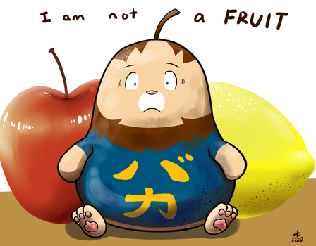 I am not a fruit by Yukibenproject