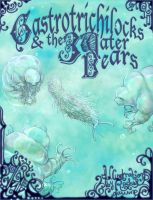 Gastrotrichilocks and the 3 Water Bears by Banvivirie