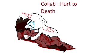 Collab Hurt To Death by Lionenda