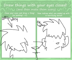 Draw Things With Your Eyes Closed by Mcingake