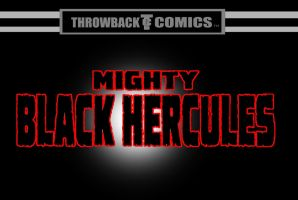 Throwback presents MIGHTY BLACK HERCULES by RWhitney75
