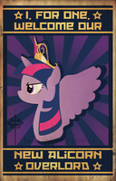I, for One, Welcome Our New Alicorn Overlord by TeslaLollipop