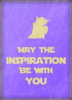 May the Inspiration Be With You by YellowRavenInk