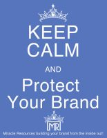Keep Calm Protect your Brand by JeremyHovan81