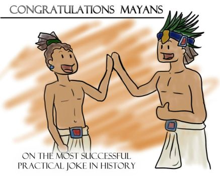 Well played Mayans by Geoss