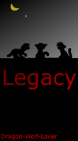 Legacy Cover - DISCONTINUED by Dragon-Wolf-Lover