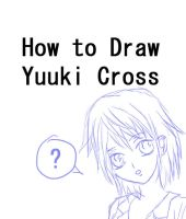 How To draw Yuuki Cross by DemonAngelWings