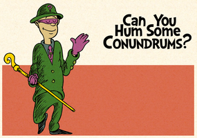 Can You Hum Some Conundrums by DrFaustusAU