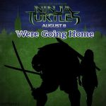 {TMNT} Were Going Home by ADFTlove