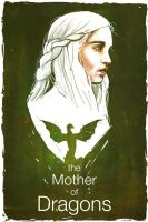 the Mother of Dragons by TylerChampion